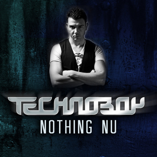 TECHNOBOY - Nothing Nu (Official Preview)