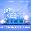 Big Gov Ft. Pinky XXX-Keep It Cool