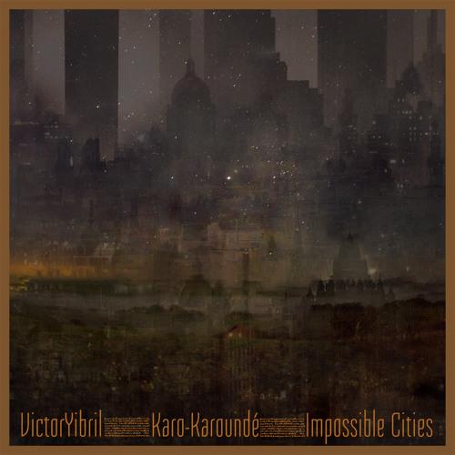 Ж Karo-Karoundé Ж [Impossible Cities]