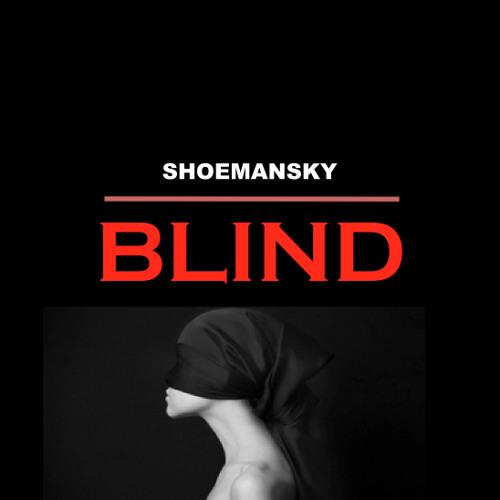Shoemansky - Blind (feat. ohsowhy)