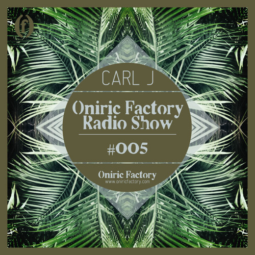 Oniric Factory Radio Show #005 [Spanish Version]
