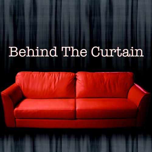 """Behind The Curtain"" Podcast - Episode 2"