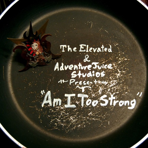 Am I Too Strong