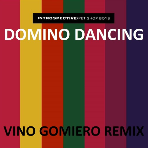 Pet Shop Boys - Domino Dancing (Vino Gomiero Bootleg)[Free Download]