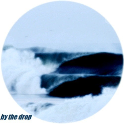 by the drop