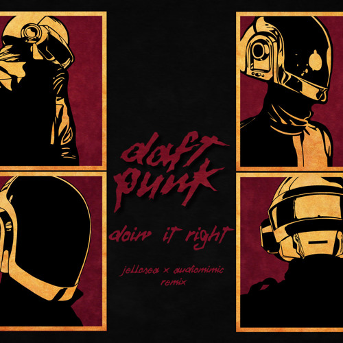 Daft Punk - Doin It Right (jellosea remix)
