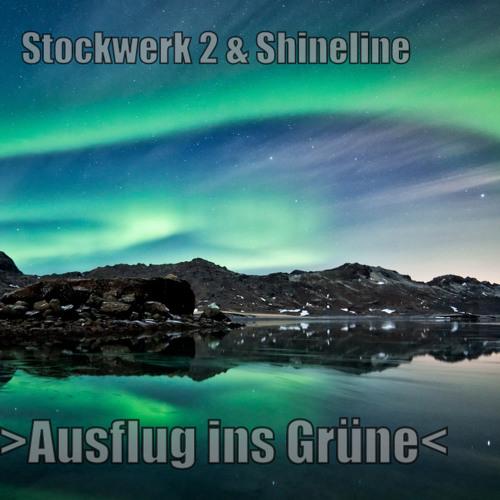 Stockwerk 2 & Shineline - Ausflug ins Grüne (Original Mix) //FREEDOWNLOAD//
