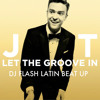 Justin Timberlake - Let The Groove Get In (DJ FLASH EDIT) FREE DOWNLOAD