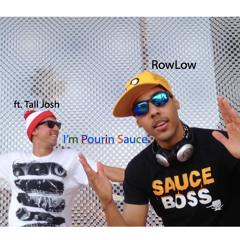 I'm Pourin Sauce Ft. Tall Josh