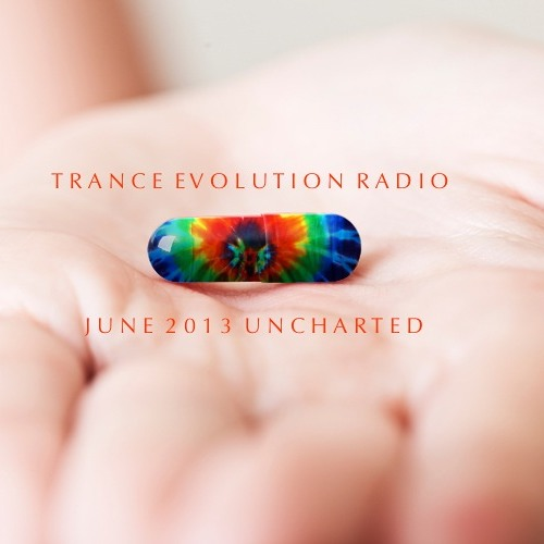 Trance Evolution Radio: Episode #12, June 2013 Uncharted