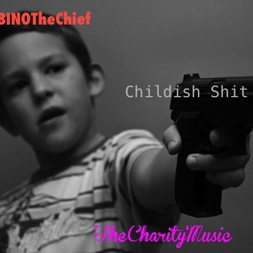 BINO - Childish Shit (Prod. By Thelonious)