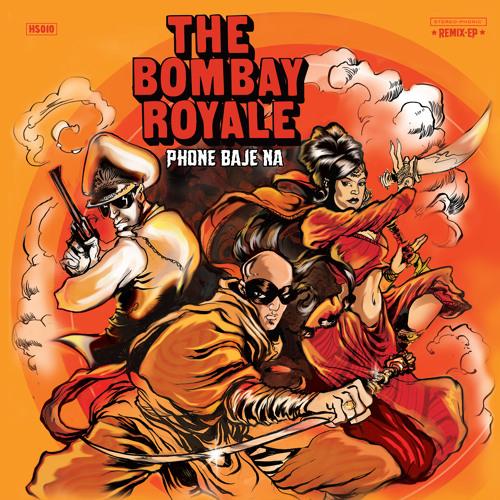 The Bombay Royale - Phone Baje Na (Album Version)
