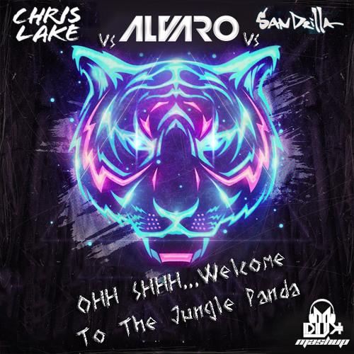 Chris Lake vs Alvaro vs Sandrilla - Oh Shhh Welcome To The Jungle Panda - (DJ MDIJK MASHUP)