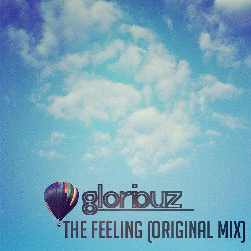 GLʘRiʘUZ - The Feeling (Original Mix)TRIAL