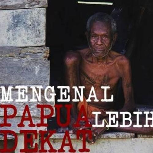 Diskusi Mengenal Papua Lebih Dekat Pt 2