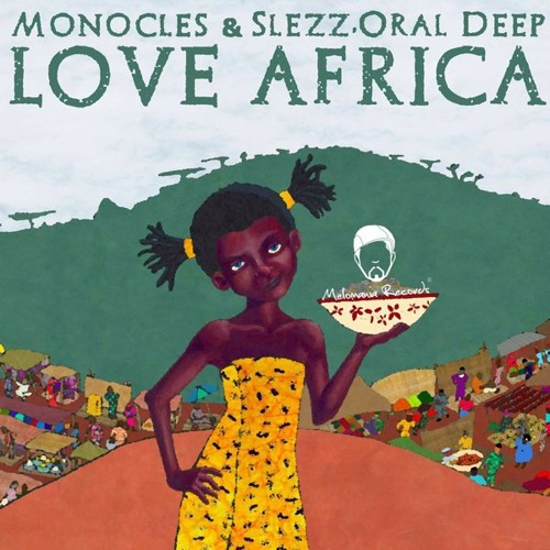 Monocles & Slezz, Oral Deep - Love Africa