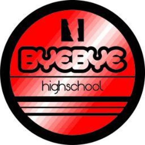 ByeBye Highschool - Jangan Lagi