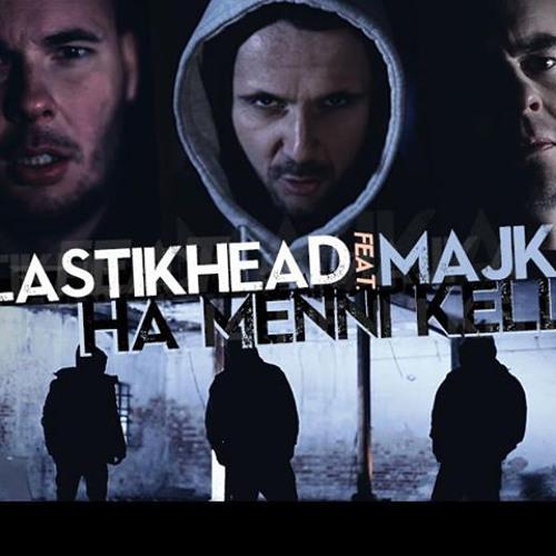 Plastikhead feat. Majka - Ha menni kell... (Feelman Remix)