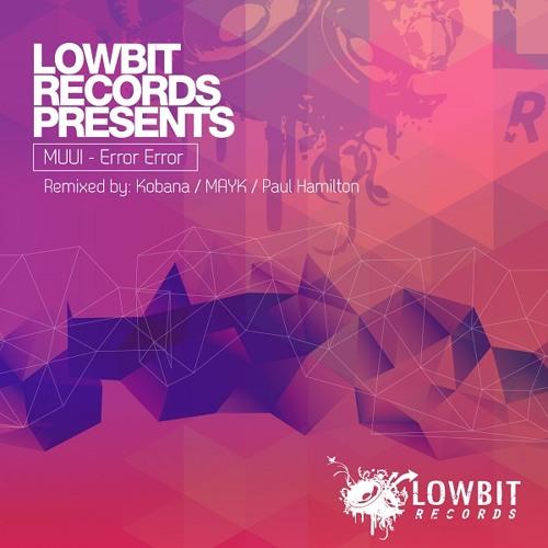 LBR121 MUUI - Error Error (Kobana Remix) [Lowbit]