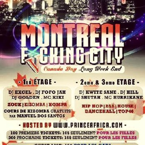MONTREAL FVCKING CITY JUNE 30 2013 CD MIX PROMO BY DJ EXCEL-GOLDEN-FOFO JAH