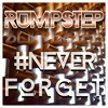 Rump$tep - #NeverForget [FREE DOWNLOAD] mp3