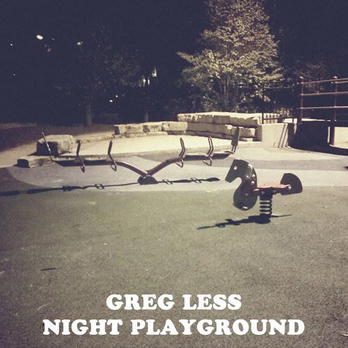 Greg Less - Night Playground [FREE DOWNLOAD]