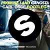 Download Promise Land - Gangsta (Carl Osce Bootleg) Mp3