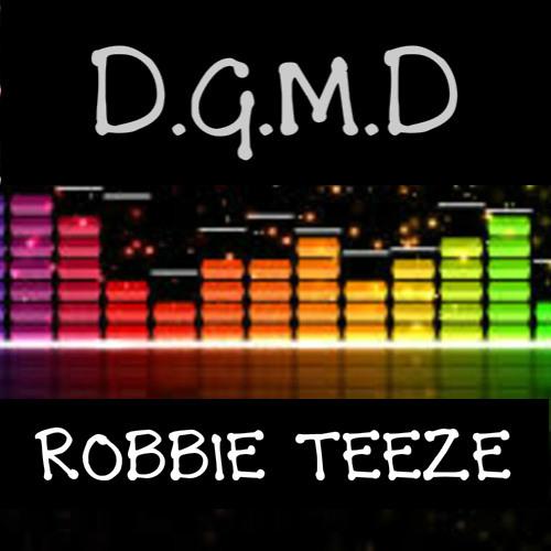 Robbie Teeze - D.G.M.D    ** (SOUNDCLOUD EDIT) **