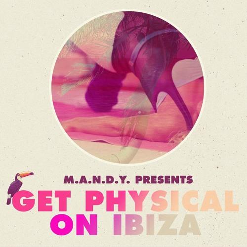 Anja Schneider - M.A.N.D.Y. pres Get Physical On Ibiza  - Tunnel FM