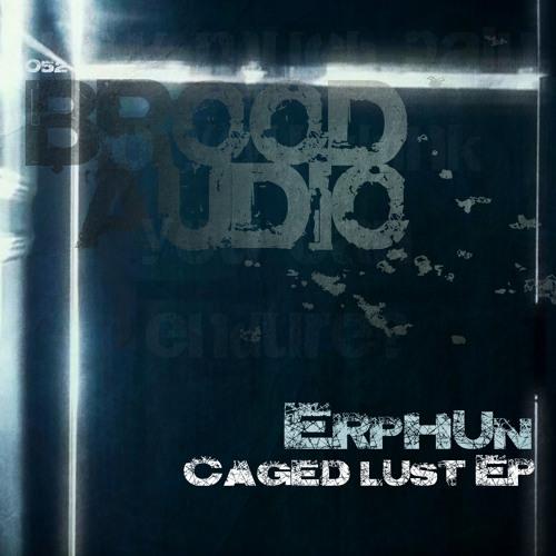 Erphun - Caged Lust_OriginalMix_TEST_clip 192 [Brood Audio]