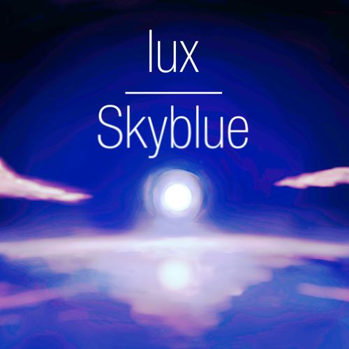 lux - Skyblue (Original Mix)