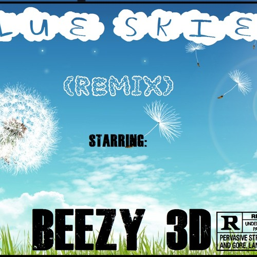 Beezy 3D - Blue Sky (Remix)