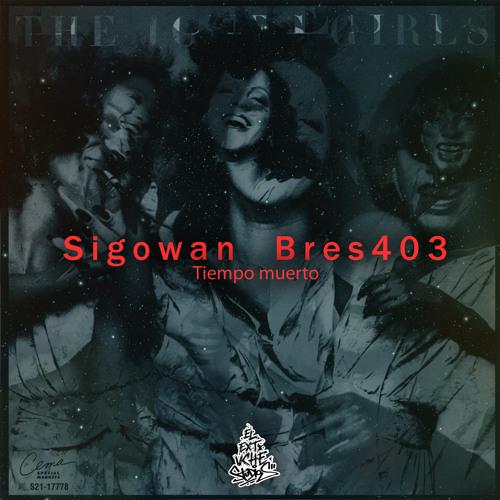 Sigowan Bres403 - Tiempo Muerto (2013)