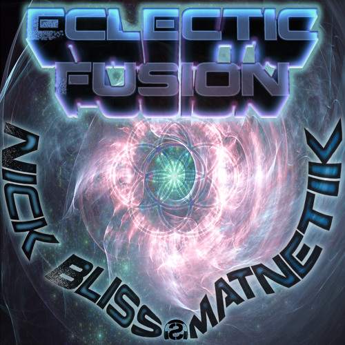 Matnetik Bliss - Eclectic Fusion - FREE DOWNLOAD!