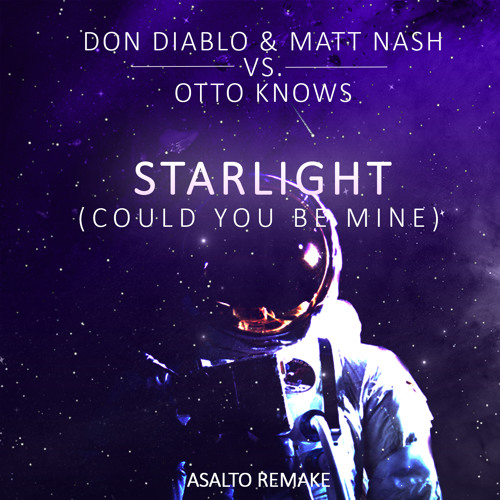 Don Diablo & Matt Nash vs. Otto Knows - Starlight (Could You Be Mine) (Asalto Remake) [FREE DL]