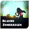"""""""Blauwe Zomerregen"""" // [DJ-Mix] By Dennis Kruissen - 07/2013"""