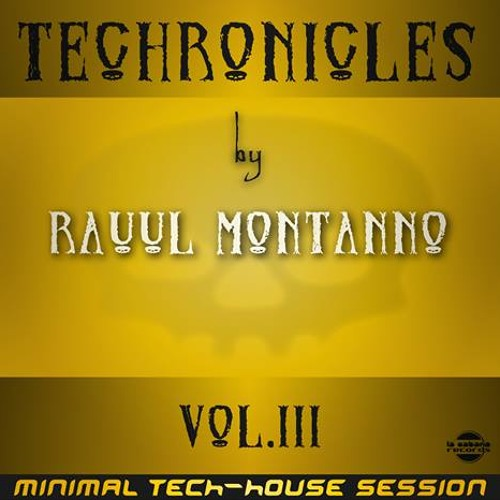 """TECHRONICLES vol.III"" by RAUUL MONTANNO"