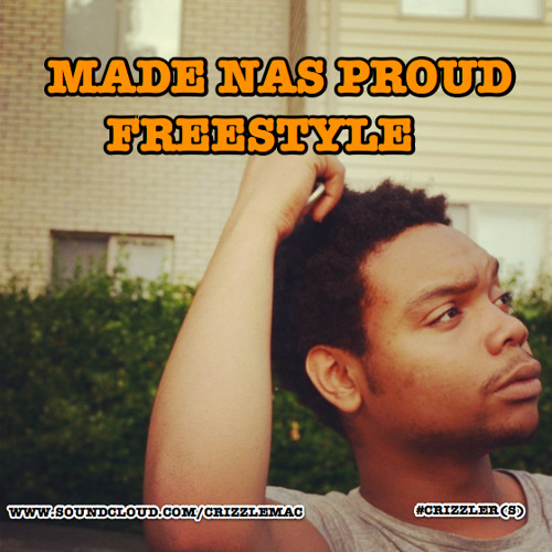 Made Nas Proud Freestyle