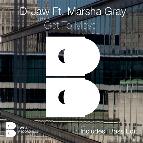 D-Jaw Ft. Marsha Gray - Got To Move (Original Mix) [BYBL Recordings]