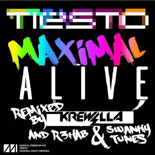 Maximal Alive - Tiësto, R3hab & Swanky Tunes vs. Krewella - ZYWOX BOOTLEG FREE