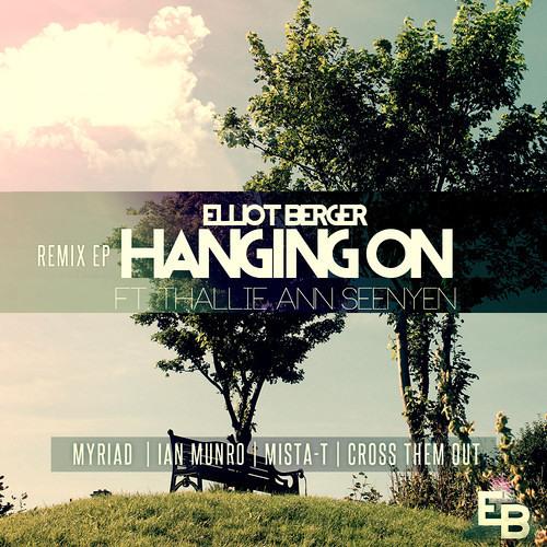 Hanging On by Elliot Berger ft. Thallie Ann Seenyen (Myriad Remix)