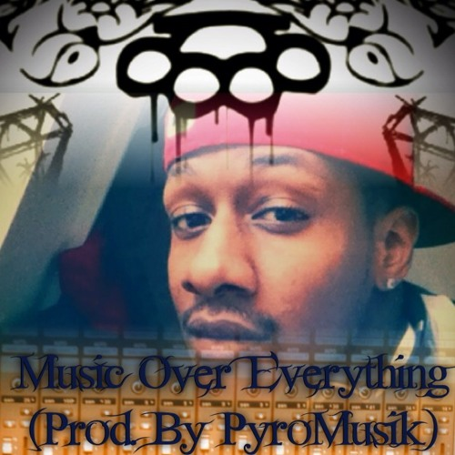 Music Over Everything (Prod. By MythMusik)