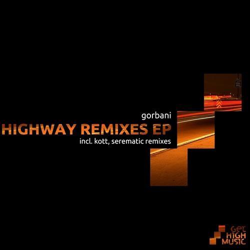 Gorbani - Highway (Kott remix) // Get High Music