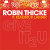 Give It 2 U - Robin Thicke ft. Kendrick Lamar