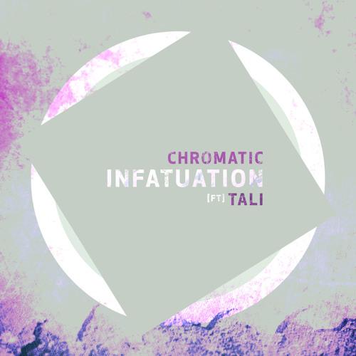 Chromatic Featuring Tali - Infatuation