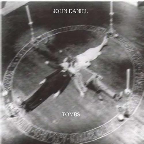 Tombs (Prod. by Thats Creep) - JOHN DANIEL
