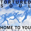Tortured Soul - Home To You (Pirahnahead's Inaugural Mix)