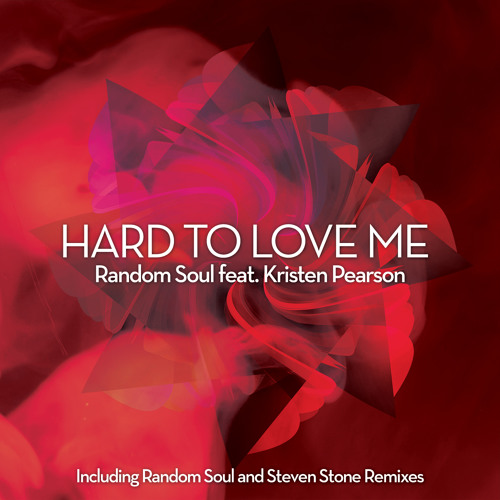 RSR029 Random Soul Feat Kristen Pearson - Hard To Love Me (Random Soul and Steven Stone Remixes)