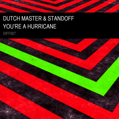 Dutch Master & Standoff - You're A Hurricane (Diffuzion Records 007)