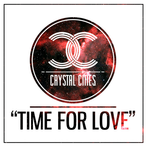 Crystal Cities - Time for Love (Preview)